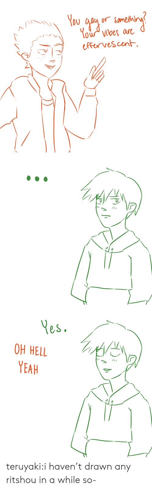 Target, Tumblr, and Yeah: You 4o'y  You vibes ar  ffarvescent  orr Some   Yes  OH HELL  YEAH teruyaki:i haven't drawn any ritshou in a while so-