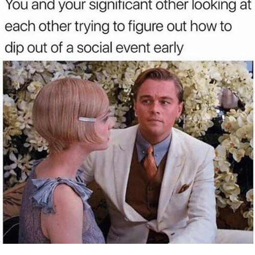How To, Humans of Tumblr, and How: You and your significant other looking at  each other trying to figure out how to  dip out of a social event early
