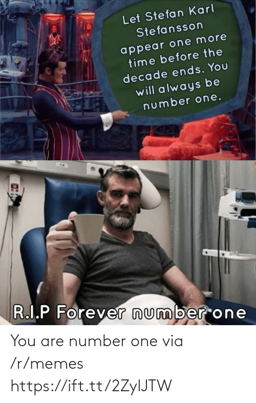 Memes, One, and Via: You are number one via /r/memes https://ift.tt/2ZylJTW