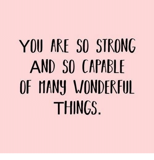Strong, You, and Capable: YOU ARE SO STRONG  AND SO CAPABLE  OF NANY MONDERFUL  THINGS