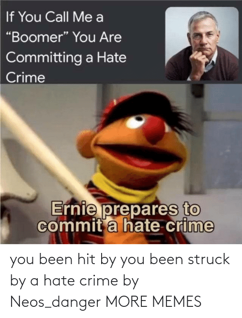 hit: you been hit by you been struck by a hate crime by Neos_danger MORE MEMES