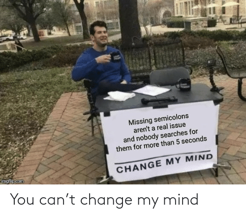 My Mind: You can't change my mind