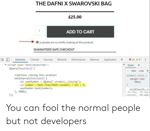 normal: You can fool the normal people but not developers
