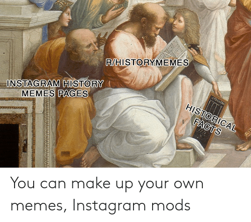 make up: You can make up your own memes, Instagram mods