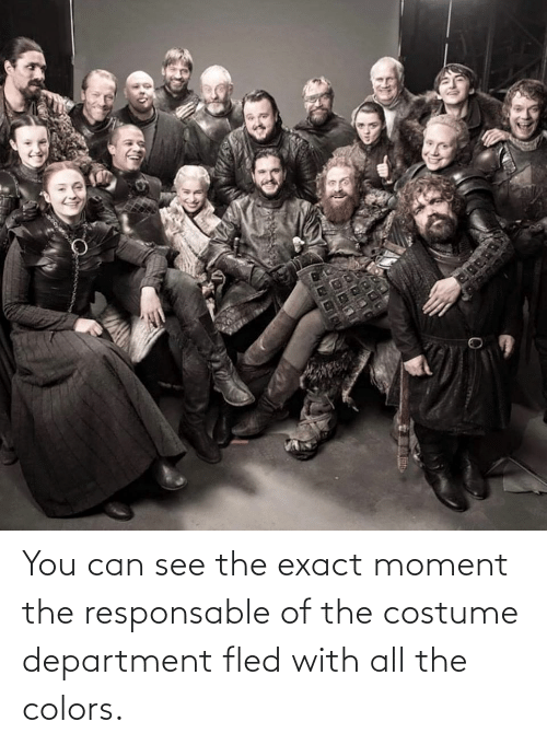 department: You can see the exact moment the responsable of the costume department fled with all the colors.
