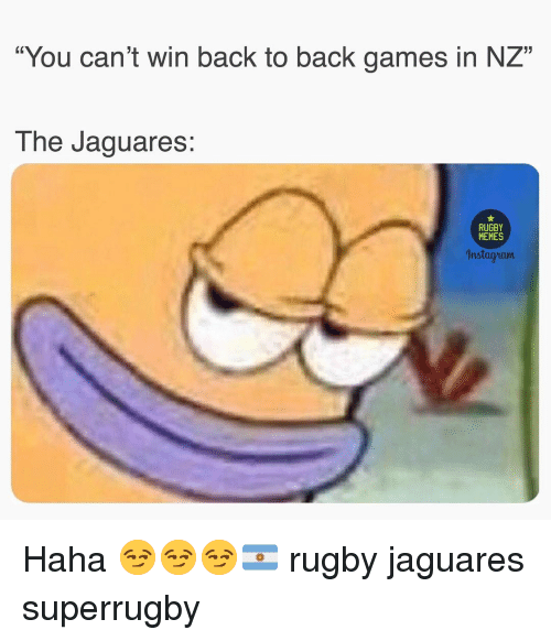 """Jaguares: """"You can't win back to back games in NZ""""  The Jaguares:  RUGBY  MEMES  Instagawm Haha 😏😏😏🇦🇷 rugby jaguares superrugby"""