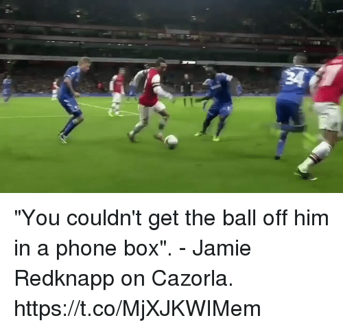 """Phone, Soccer, and Box: """"You couldn't get the ball off him in a phone box"""". - Jamie Redknapp on Cazorla. https://t.co/MjXJKWIMem"""