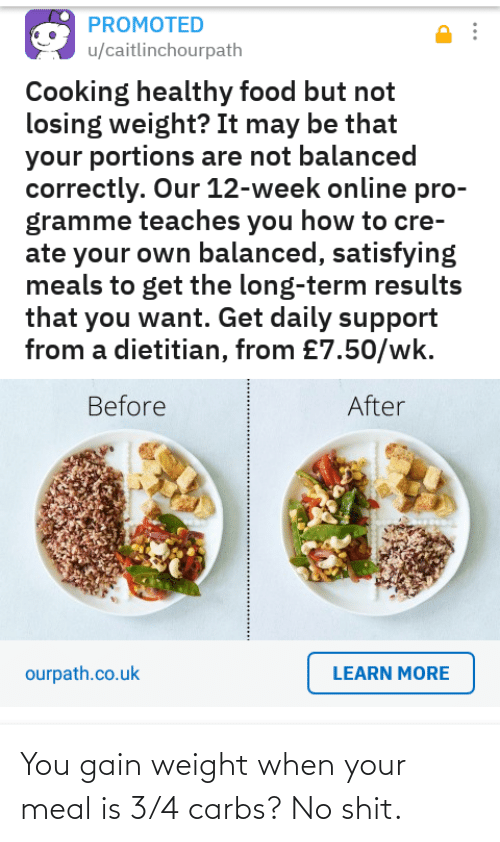 carbs: You gain weight when your meal is 3/4 carbs? No shit.