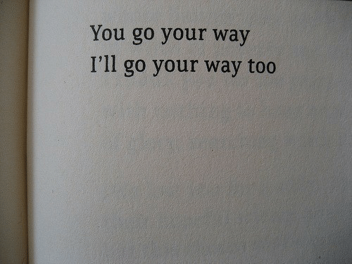 You, Ill, and Too: You go your way  I'll  go your way too