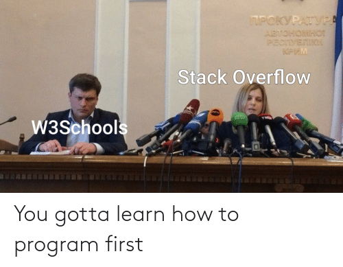 first: You gotta learn how to program first