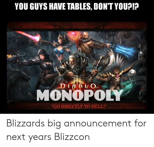 """Monopoly, Blizzard, and Hell: YOU GUYS HAVE TABLES, DONTYOU?!?  DI LO  MONOPOLY  """"GO DIRECTLY TO HELL!  ENTE  HTS RESERVED Blizzards big announcement for next years Blizzcon"""