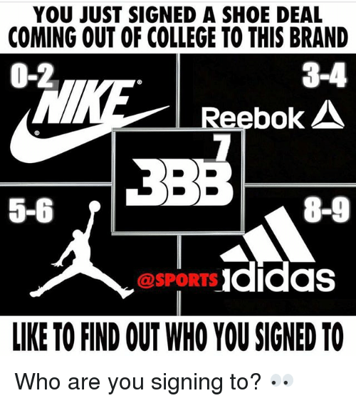 Sportsing: YOU JUST SIGNED A SHOE DEAL  COMING OUT OF COLLEGE TO THIS BRAND  0-2  3-4  Reebok  5-6  8-9  @SPORTS Ididas  LIKE TO FIND OUT WHO YOU SIGNED TO Who are you signing to? 👀