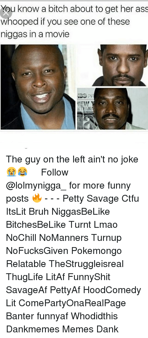 Hoodcomedy: You know a bitch about to get her ass  whooped if you see one of these  niggas in a movie  EW  NTERN The guy on the left ain't no joke 😭😂   ⁶𓅓 ➫➫ Follow @lolmynigga_ for more funny posts 🔥 - - - Petty Savage Ctfu ItsLit Bruh NiggasBeLike BitchesBeLike Turnt Lmao NoChill NoManners Turnup NoFucksGiven Pokemongo Relatable TheStruggleisreal ThugLife LitAf FunnyShit SavageAf PettyAf HoodComedy Lit ComePartyOnaRealPage Banter funnyaf Whodidthis Dankmemes Memes Dank