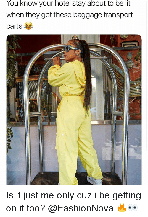 carts: You know your hotel stay about to be lit  when they got these baggage transport  carts Is it just me only cuz i be getting on it too? @FashionNova 🔥👀