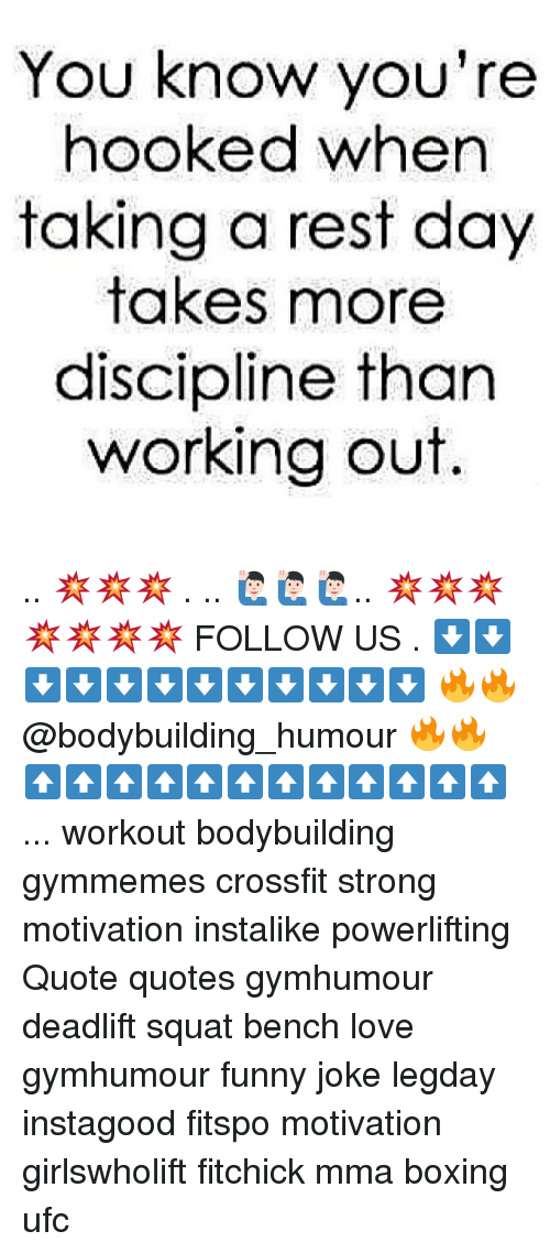 Squating: You know you're  hooked when  taking a rest day  takes more  discipline than  working out. .. 💥💥💥 . .. 🙋🏻♂️🙋🏻♂️🙋🏻♂️.. 💥💥💥💥💥💥💥 FOLLOW US . ⬇️⬇️⬇️⬇️⬇️⬇️⬇️⬇️⬇️⬇️⬇️⬇️ 🔥🔥@bodybuilding_humour 🔥🔥 ⬆️⬆️⬆️⬆️⬆️⬆️⬆️⬆️⬆️⬆️⬆️⬆️ ... workout bodybuilding gymmemes crossfit strong motivation instalike powerlifting Quote quotes gymhumour deadlift squat bench love gymhumour funny joke legday instagood fitspo motivation girlswholift fitchick mma boxing ufc