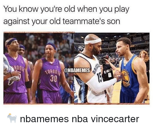 Basketball, Nba, and Sports: You know you're old when you play  against your old teammate's son  TORO ONBAMEMES  30 🐐 nbamemes nba vincecarter