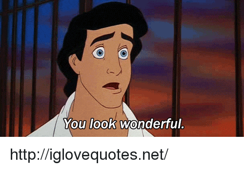Http, Net, and You: You look wonderful. http://iglovequotes.net/