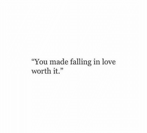 "Love, You, and Made: ""You made falling in love  worth it.'""  29"