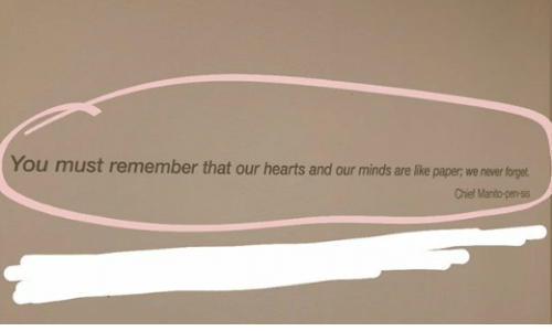Hearts, Never, and Paper: You must remember that our hearts and our minds are like paper, we never forget  Chief Manto-pen-sis