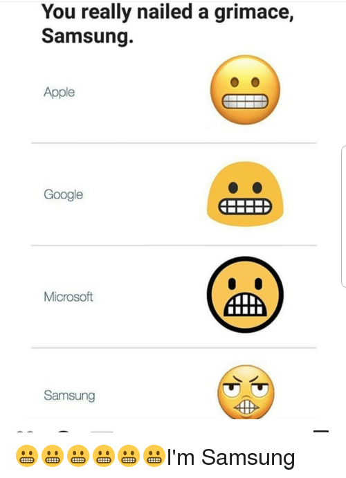 Apple, Google, and Memes: You really nailed a grimace,  Samsung.  Apple  Google  Microsoft  Samsung 😬😬😬😬😬😬I'm Samsung