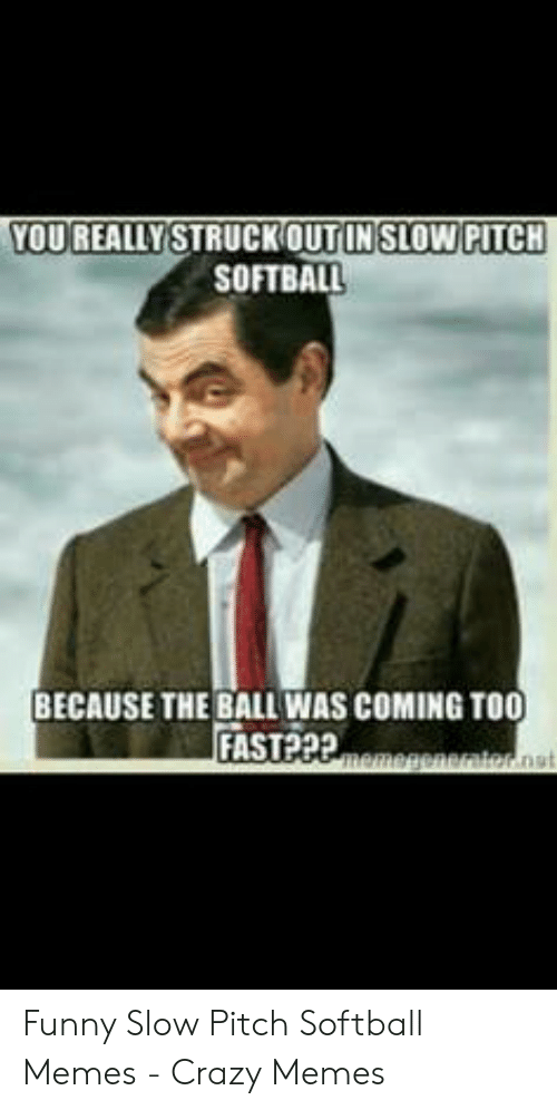 25 Best Memes About Funny Slow Pitch Softball Funny Slow