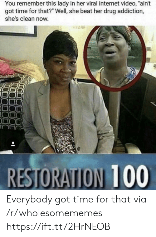 """Got Time: You remember this lady in her viral internet video, """"ain't  got time for that?"""" Well, she beat her drug addiction,  she's clean now. Everybody got time for that via /r/wholesomememes https://ift.tt/2HrNEOB"""