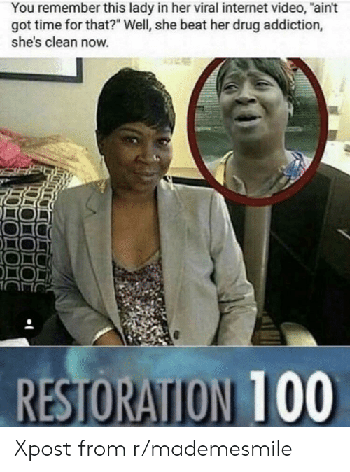 """Got Time: You remember this lady in her viral internet video, """"ain't  got time for that?"""" Well, she beat her drug addiction,  she's clean now. Xpost from r/mademesmile"""