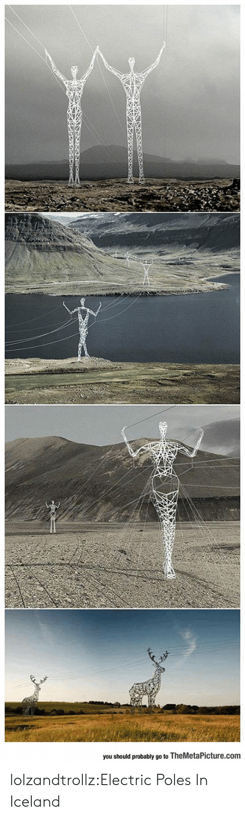 Tumblr, Blog, and Iceland: you should probably go to TheMetaPicture.com lolzandtrollz:Electric Poles In Iceland