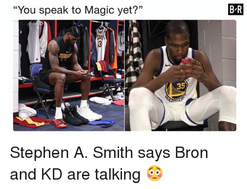 """Stephen, Stephen A. Smith, and Magic: """"You speak to Magic yet?""""  B-R  35 Stephen A. Smith says Bron and KD are talking 😳"""