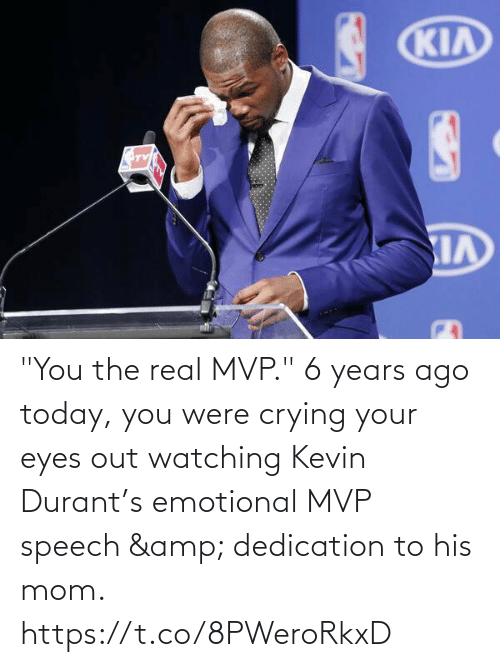 """kevin: """"You the real MVP.""""   6 years ago today, you were crying your eyes out watching Kevin Durant's emotional MVP speech & dedication to his mom.   https://t.co/8PWeroRkxD"""
