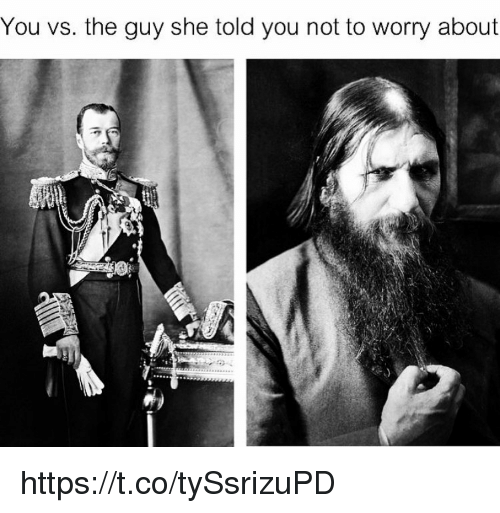 You Vs The Guy: You vs. the guy she told you not to worry about https://t.co/tySsrizuPD