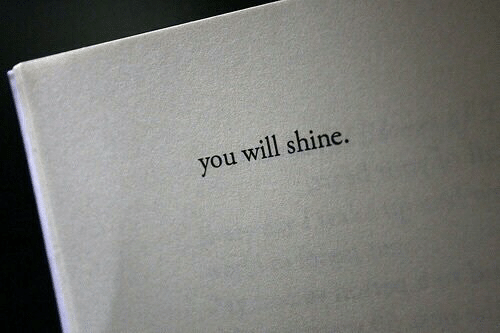 Will, You, and Shine: you will shine.