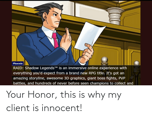 innocent: Your Honor, this is why my client is innocent!