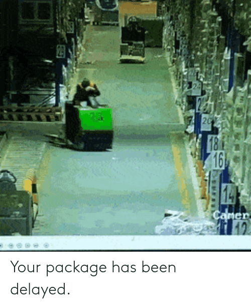 Has Been: Your package has been delayed.