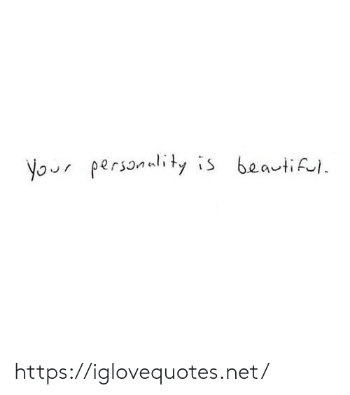 Net, Personality, and Href: Your personality is beatiful. https://iglovequotes.net/