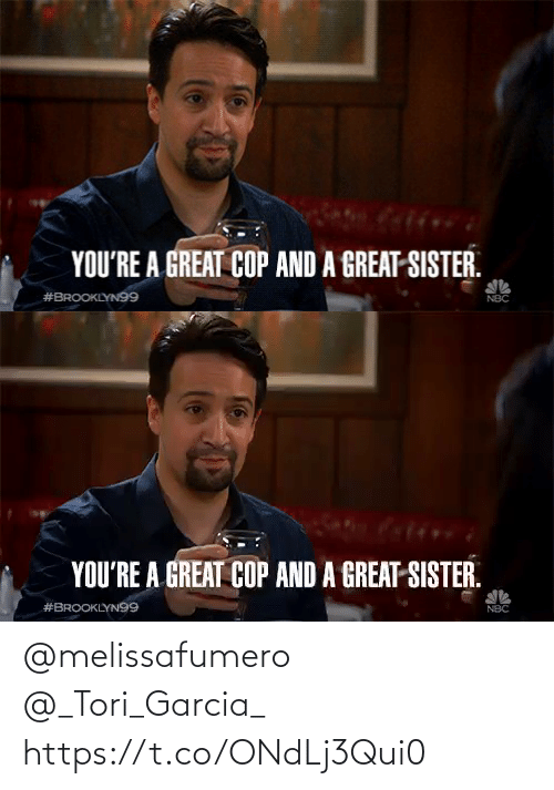 Youre A: YOU'RE A GREAT COP AND A GREAT SISTER.  #BROOKLYN99   YOU'RE A GREAT COP AND A GREAT-SISTER.  #BROOKLYN99  16 @melissafumero @_Tori_Garcia_ https://t.co/ONdLj3Qui0