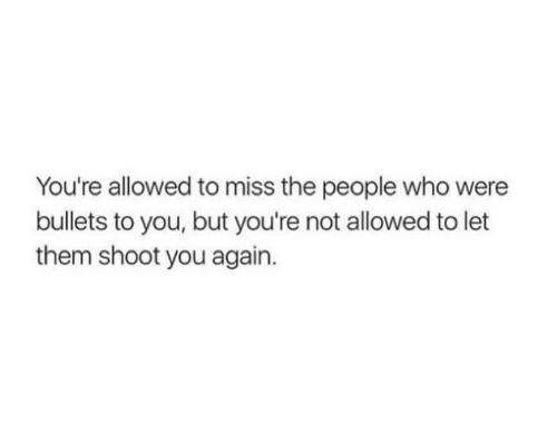 Who, Bullets, and You Again: You're allowed to miss the people who were  bullets to you, but you're not allowed to let  them shoot you again