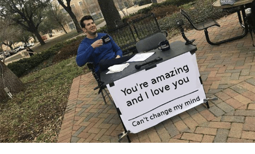 Love, I Love You, and Amazing: You're amazing  and I love you  Can't change my mind