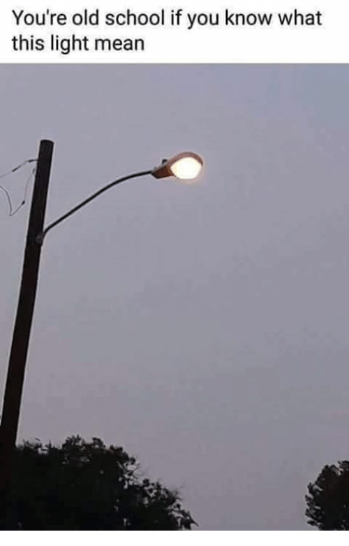 Youre Old: You're old school if you know what  this light mean  1.