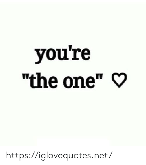 """Net, One, and Href: you're  """"the one"""" https://iglovequotes.net/"""