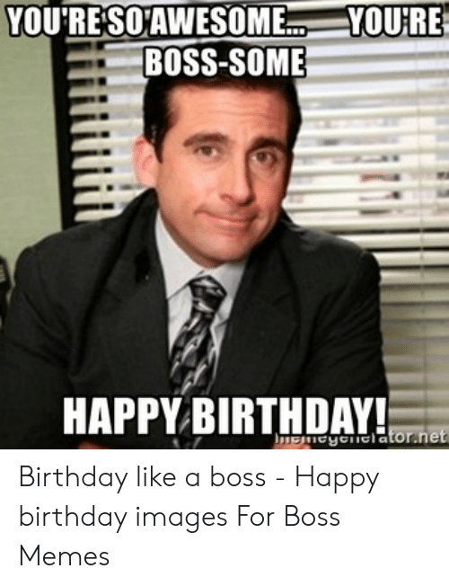 You Resoawesome Youre Boss Some Happy Birthday