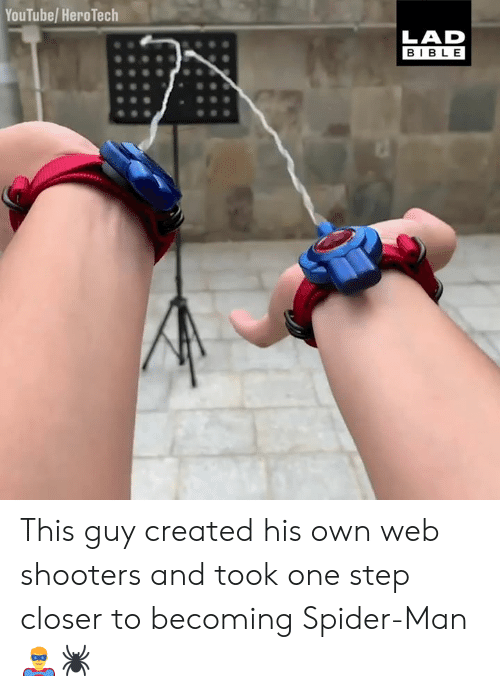 Shooters: YouTube/ HeroTech  LAD  BIBLE This guy created his own web shooters and took one step closer to becoming Spider-Man 🦸♂️🕷
