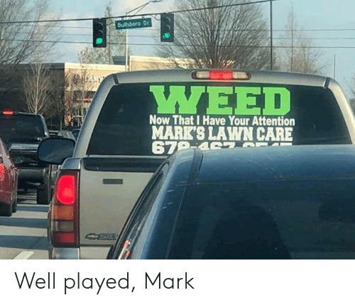 Lawn Care: YWEE  MARK'S LAWN CARE Well played, Mark