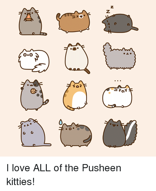 Pusheens: z  Z  40  010 ?  @aO  fo  A. I love ALL of the Pusheen kitties!