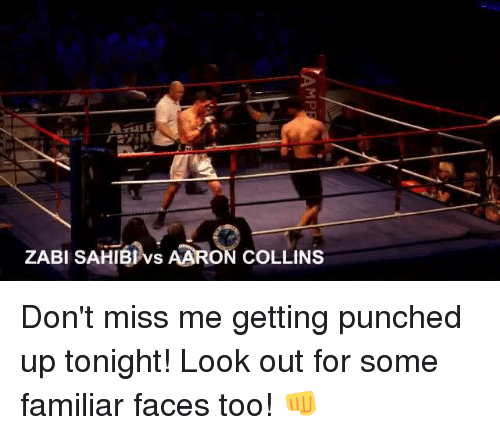 Memes, 🤖, and Aaron: ZABI SAHIB vs AARON COLLINS Don't miss me getting punched up tonight! Look out for some familiar faces too! 👊