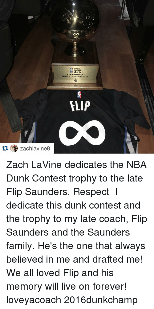 nba all stars: zachlavine8  CO  Erib  verizon  slam  un  CHLAMMPION  NBA ALL-STAR 2016  FLIP Zach LaVine dedicates the NBA Dunk Contest trophy to the late Flip Saunders. Respect ・・・ I dedicate this dunk contest and the trophy to my late coach, Flip Saunders and the Saunders family. He's the one that always believed in me and drafted me! We all loved Flip and his memory will live on forever! loveyacoach 2016dunkchamp
