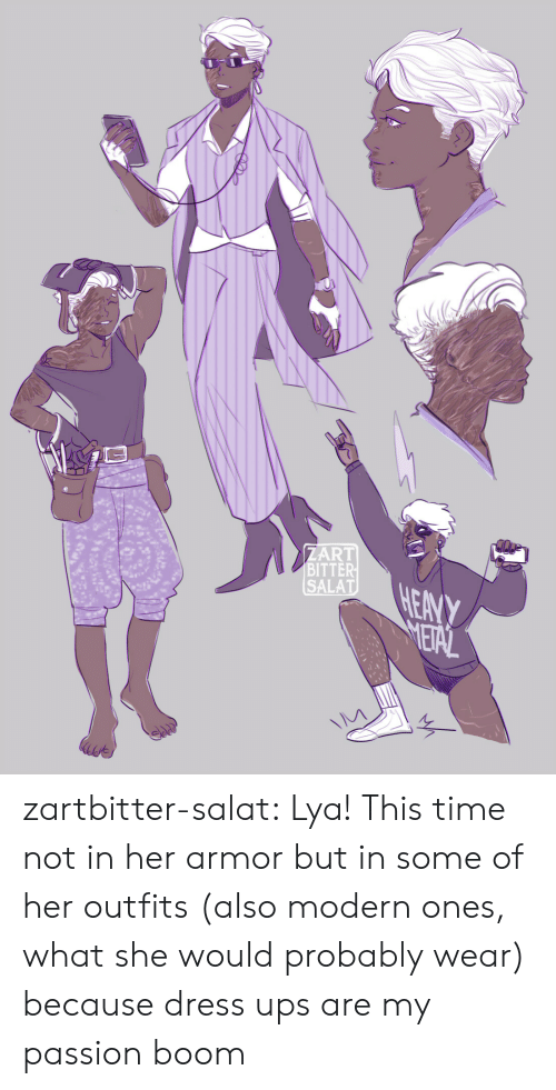 Tumblr, Ups, and Blog: ZART  BITTER  SALAT  HEANY  METAL zartbitter-salat:  Lya! This time not in her armor but in some of her outfits (also modern ones,  what she would probably wear) because dress ups are my passion boom