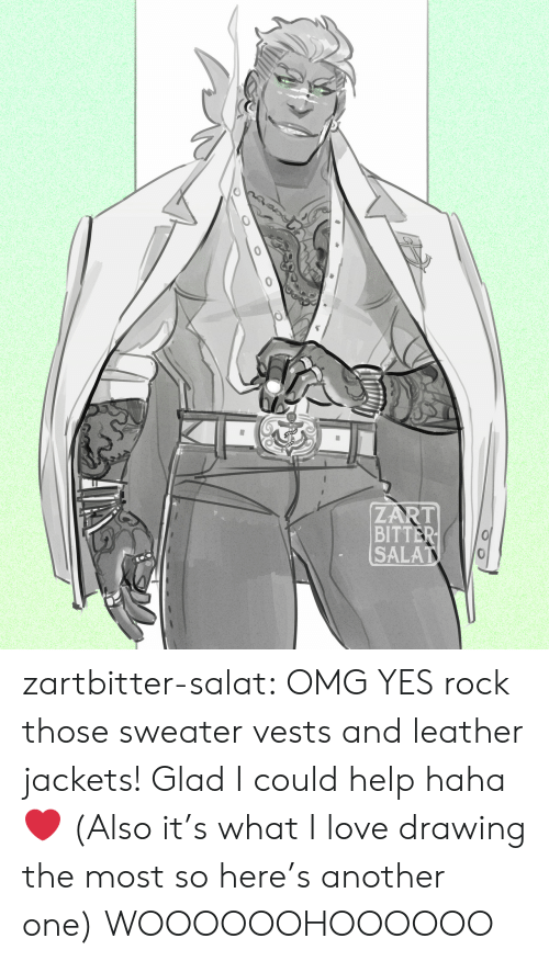 Another one: ZART  BITTER  SALAT zartbitter-salat:  OMG YES rock those sweater vests and leather jackets! Glad I could help haha  ❤ (Also it's what I love drawing the most so here's another one)   WOOOOOOHOOOOOO