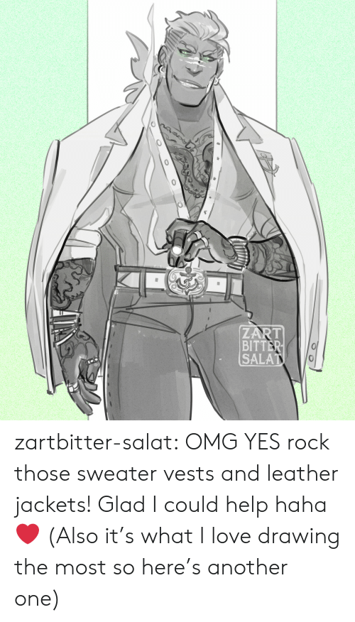 Another one: ZART  BITTER  SALAT zartbitter-salat:  OMG YES rock those sweater vests and leather jackets! Glad I could help haha  ❤ (Also it's what I love drawing the most so here's another one)