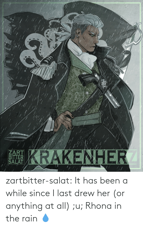 Or Anything: zartbitter-salat:  It has been a while since I last drew her (or anything at all) ;u; Rhona in the rain     💧